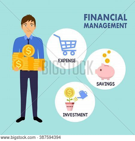 Financial Planning Concept Vector Illustration. Businessman Holding Money For Expense, Savings And I