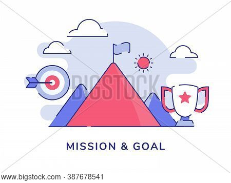 Mission And Goal Concept Flag On Top Summit Mountain Target Trophy White Isolated Background With Fl