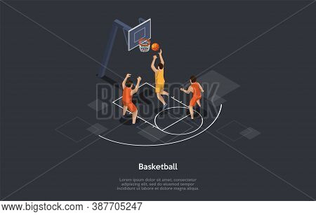 Basketball, Sport Activity Concept. Teams Opposing One Another On A Court, Compete With The Primary