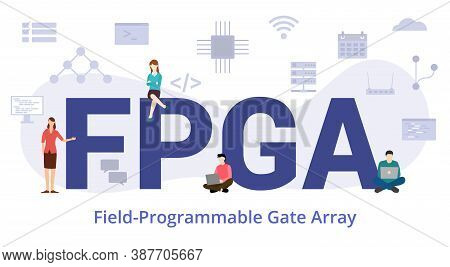 Fpga Field Programmable Gate Array Concept With Modern Big Text Or Word And People With Icon Related