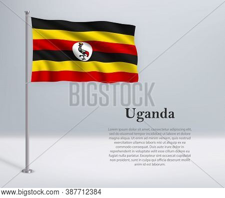 Waving Flag Of Uganda On Flagpole. Template For Independence Day
