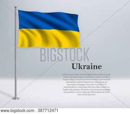 Waving Flag Of Ukraine On Flagpole. Template For Independence Da