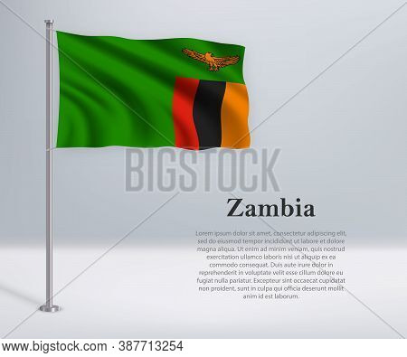 Waving Flag Of Zambia On Flagpole. Template For Independence Day