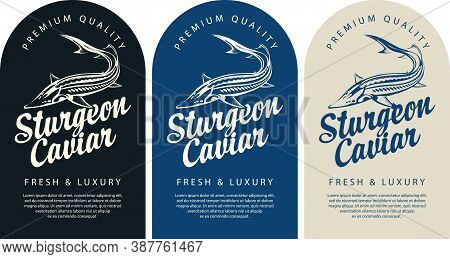 Set Of Labels For Black Sturgeon Caviar With A Sturgeon Fish, Calligraphic Inscription And Place For
