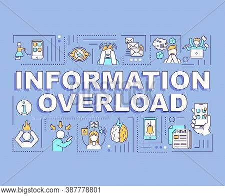 Information Overload Word Concepts Banner. Infoxication. Cognitive Capacity. Infographics With Linea