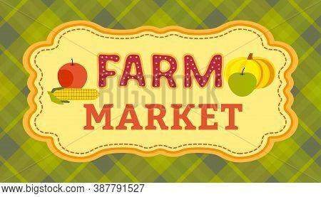 Farm Market Welcome Signboard Vector Illustration. Autumn Crop Plant Retro Cartoon Design Element. F