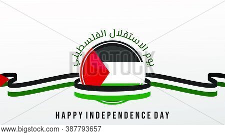 Happy Palestine Independence Day With Palestine Emblem Flag Design And Arabic Text That Mean Is Pale
