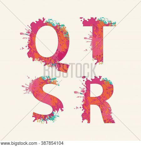 Alphabet, Letters Q R S T With Colorful Ink Blots, Abstract Color Splashes, Colored Paint Spray. Vec
