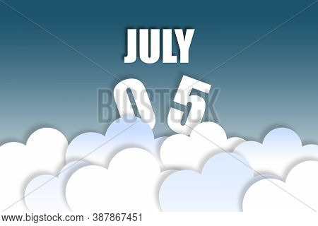 July 5th. Day 5 Of Month, Month Name And Date Floating In The Air On Beautiful Blue Sky Background W
