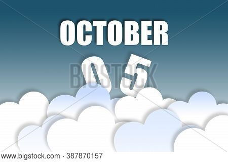 October 5th. Day 5 Of Month, Month Name And Date Floating In The Air On Beautiful Blue Sky Backgroun