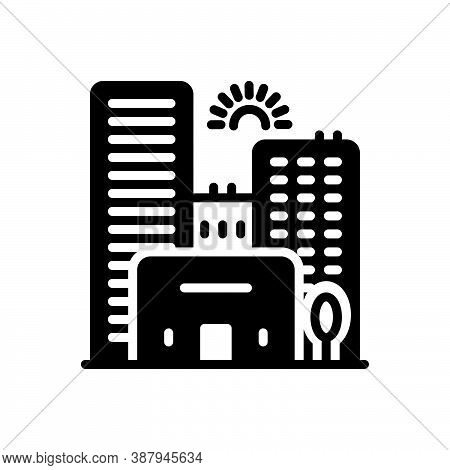 Black Solid Icon For City Town State Building Skyscraper Apartment Architecture Construction Urban C