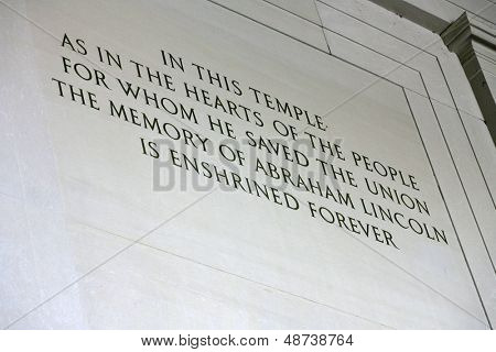 WASHINGTON, D.C. - JULY 29: The inscription above the statue of Abraham Lincoln is shown at the Lincoln Memorial on July 29, 2013 in Washington, D.C. The memorial was dedicated in 1922.