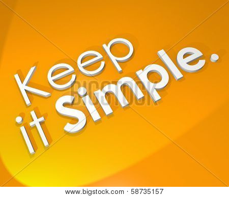 Keep It Simple Easy Life Philosophy 3D Word Background