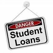 Dangers of having Student Loans A red and black danger sign with words Student Loans isolated on a white background poster