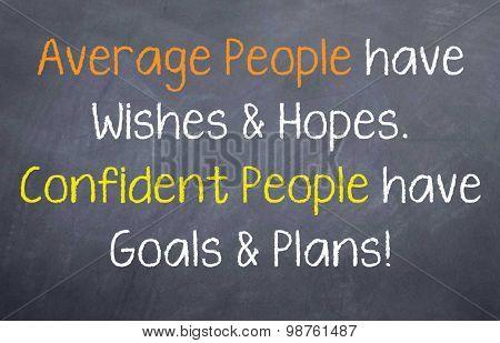 Confident People have Plans & Goals
