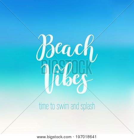 Beach vibes calligraphy. Vector lettring phrase on sea background