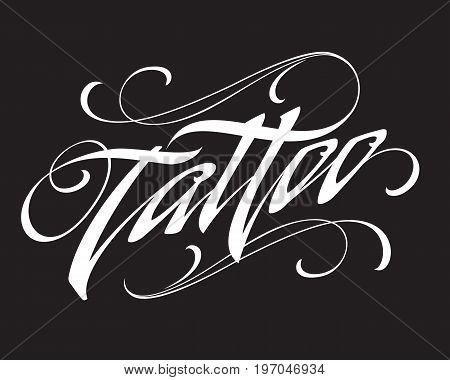 Tattoo calligraphic lettering on black background. Design element