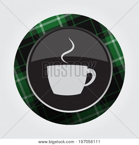 black isolated button with green black and white tartan pattern on the border - light gray cup with smoke icon in front of a gray background