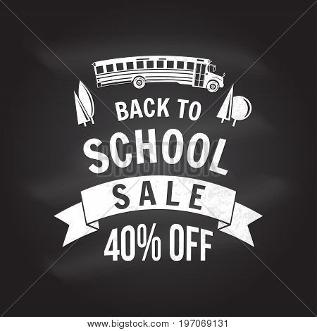 Back to School design on the chalkboard. For advertising, promotion, poster, flier, blog, article, social media, marketing or banner Vector illustration Back to School sale