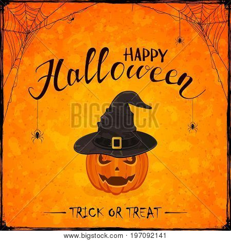 Halloween theme with Jack O Lantern. Smiling pumpkin in black witches hat with golden buckle on grunge orange background. Lettering Happy Halloween and trick or treat, illustration.