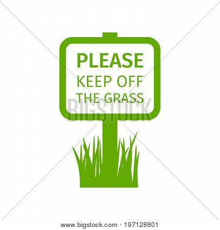 Green park sign please keep off the grass, vector illustration