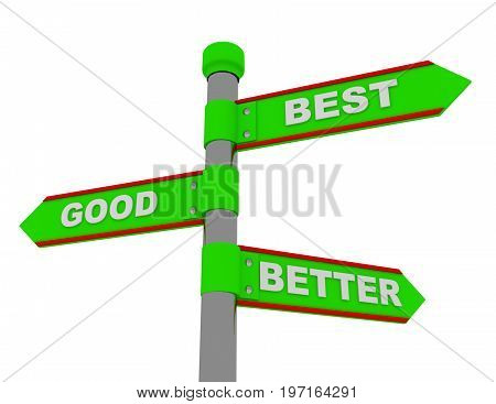 best better good roadsign . 3d rendered illustration