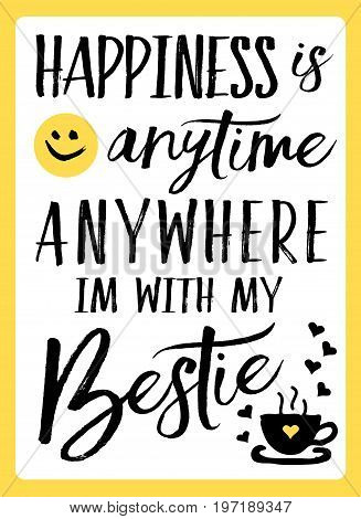 Happiness is anytime anywhere I'm with You typography vector art design with heart and coffee icons