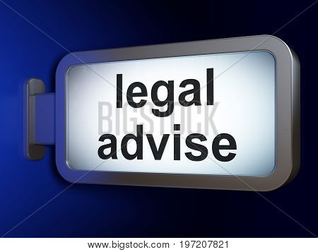 Law concept: Legal Advise on advertising billboard background, 3D rendering
