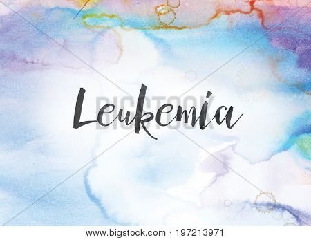 Leukemia Concept Painted Ink Word And Theme