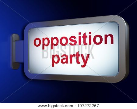 Political concept: Opposition Party on advertising billboard background, 3D rendering