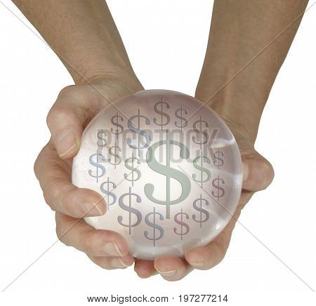 Predicting money in the future - female hands holding large crystal ball showing differently sized dollar $ signs isolated on a white background