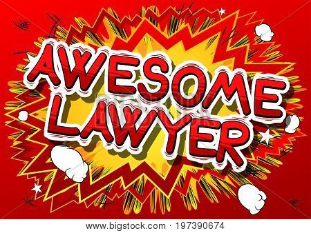 Awesome Lawyer - Comic book style phrase on abstract background.