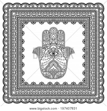 Hamsa hand drawn symbol in mandala. Mehndi style. Decorative pattern in oriental style. For henna tattoo, and decorative design documents and premises.