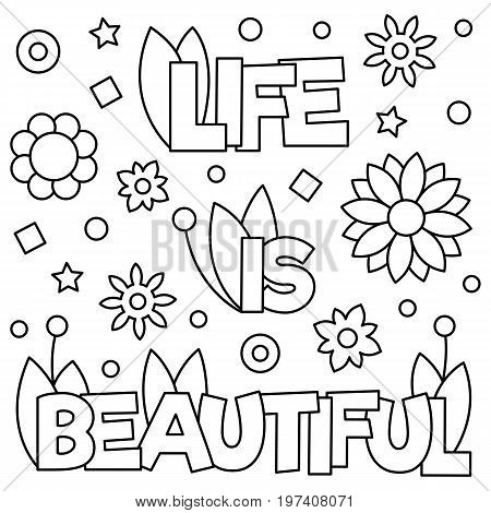 Life is beautiful. Coloring page. Black and white vector illustration.