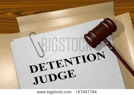Detention Judge Concept