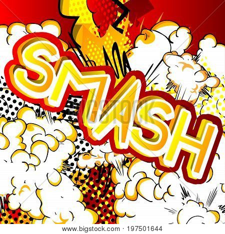 Smash - Vector illustrated comic book style expression.