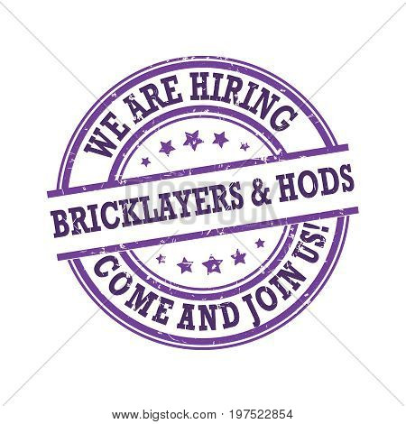Bricklayers and hods - We are hiring, come and join us - Job advertising / Job offer - Grunge label. Print colors used