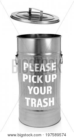 Bin with text PLEASE PICK UP YOUR TRASH on white background