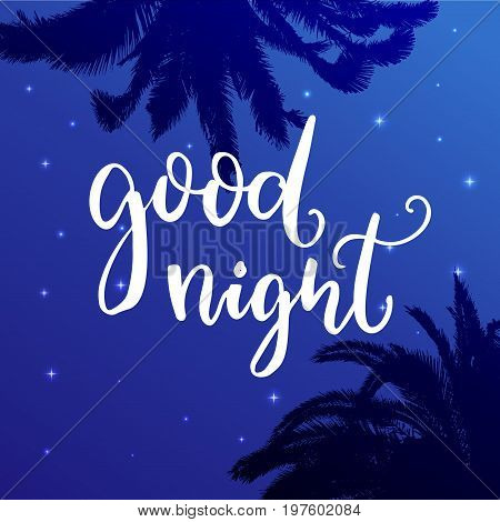 Good night. Wish before sleep, inspirational quote on blue night sky background with palm tree silhouettes