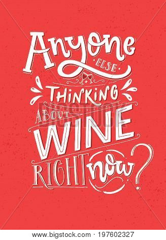 Anyone else thinking about wine right now. Funny saying poster with wine quote. Pink and white lettering for cafe and bars.