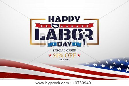 Happy Labor Day with American flag background.Labor Day Sale promotion advertising banner template.American labor day wallpaper.Vector illustration.