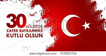 30 Agustos Zafer Bayrami. Translation: August 30 Celebration Of Victory And The National Day In Turk