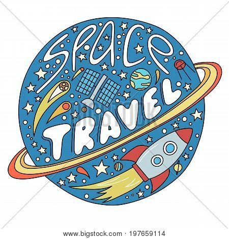 Space travel vector illustration. Cosmos discovery and exploration poster. Doodle style, cartoon design. Cute background for banner, book cover. Galaxy adventure or journey