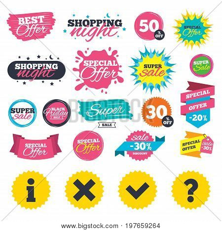 Sale shopping banners. Information icons. Delete and question FAQ mark signs. Approved check mark symbol. Web badges, splash and stickers. Best offer. Vector