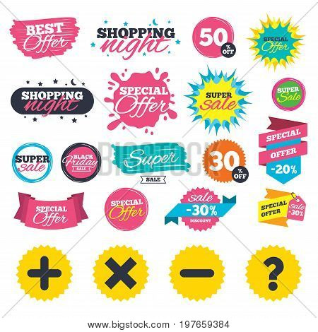 Sale shopping banners. Plus and minus icons. Delete and question FAQ mark signs. Enlarge zoom symbol. Web badges, splash and stickers. Best offer. Vector
