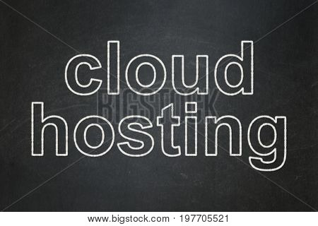 Cloud networking concept: text Cloud Hosting on Black chalkboard background