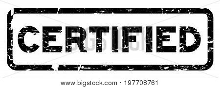 Grunge black certified square rubber seal stamp on white background