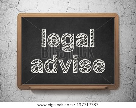Law concept: text Legal Advise on Black chalkboard on grunge wall background, 3D rendering