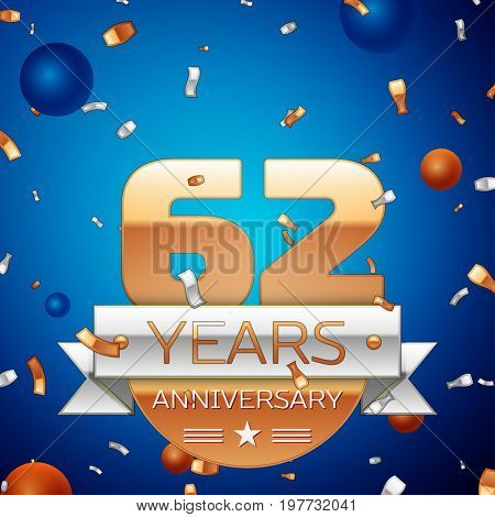 Realistic Sixty two Years Anniversary Celebration Design. Golden numbers and silver ribbon, confetti on blue background. Colorful Vector template elements for your birthday party
