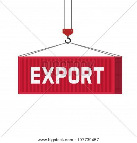 Large shipping container with export text loading via crane vector illustration, idea of freight equipment clipart isolated on white background, flat cartoon design